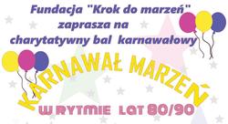 """Charytatywny bal karnawałowy """"Karnawał Marzeń"""""""