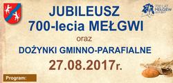 27.08.2017   Serdecznie zapraszamy na Dożynki Gminno-Parafialne w Mełgwi