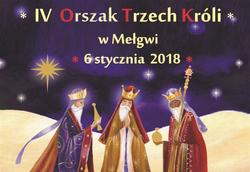 6.01.2018 ►Zapraszamy do udziału w Orszaku Trzech Króli w Mełgwi