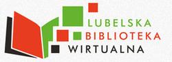 Poszukaj książek w Lubelskiej Bibliotece Wirtualnej i/lub Katalogu Biblioteki